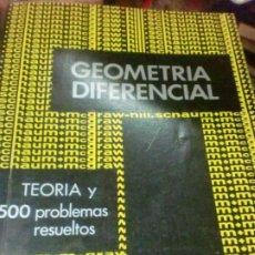 Livres d'occasion: GEOMETRIA DIFERENCIAL TEORIA Y 500 PROBLEMAS RESUELTOS MARTIN LIPSCHUTZ AÑO 1971. Lote 210030383