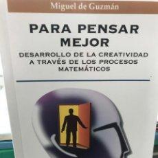 Libros de segunda mano de Ciencias: PARA PENSAR MEJOR DE MIGUEL DE GUZMÁN DESARROLLO DE LA CREATIVIDAD A TRAVÉS DE PROCESOS MATEMÁTICOS. Lote 210104973