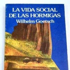 Libros de segunda mano: GOETSCH ,LA VIDA SOCIAL DE LAS HORMIGAS ... .. Lote 210336287