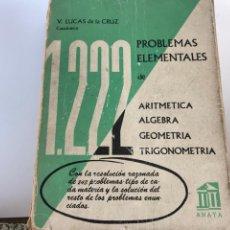 Libros de segunda mano de Ciencias: PROBLEMAS ELEMENTALES DE ARITMÉTICA, ÁLGEBRA, GEOMETRÍA Y TRIGONOMETRÍA DE LUCAS DE LA CRUZ. Lote 210370678