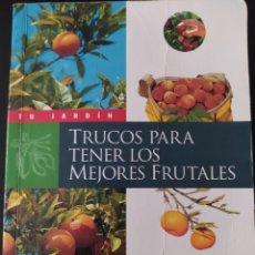 Livros em segunda mão: TRUCOS PARA TENER LOS MEJORES FRUTALES. SUSAETA. COLECCIÓN TU JARDÍN. PÁGINAS 75. PESO 350 GR.. Lote 210403803