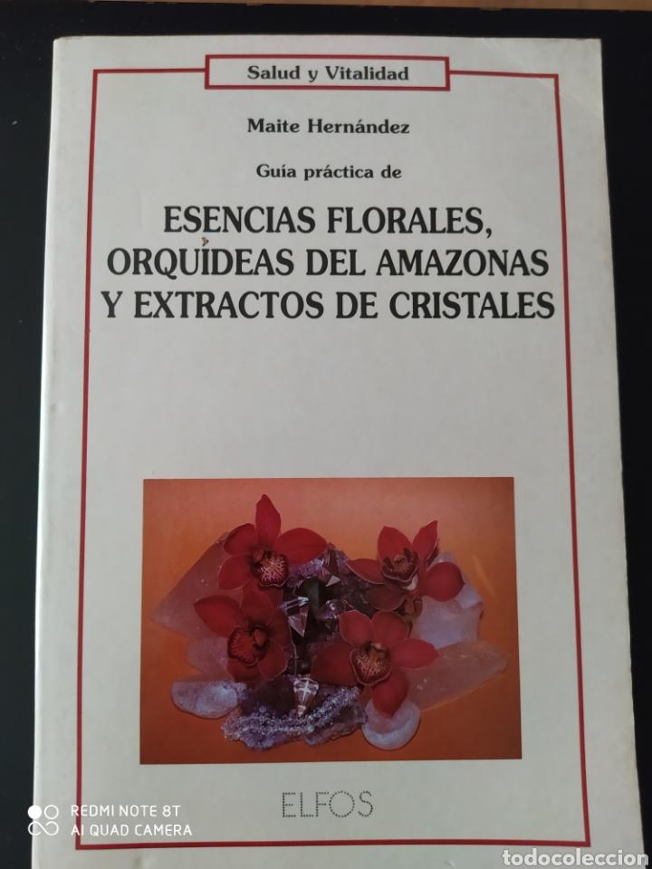 ESENCIAS FLORALES, ORQUÍDEAS DEL AMAZONAS Y EXTRACTOS DE CRISTALES. GUÍA PRÁCTICA SALUD Y VITALIDAD (Libros de Segunda Mano - Ciencias, Manuales y Oficios - Biología y Botánica)