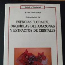 Livres d'occasion: ESENCIAS FLORALES, ORQUÍDEAS DEL AMAZONAS Y EXTRACTOS DE CRISTALES. GUÍA PRÁCTICA SALUD Y VITALIDAD. Lote 210404808