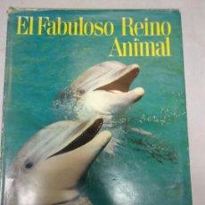 Libros de segunda mano: EL FABULOSO REINO ANIMAL. SELECCIONES READER´S DIGEST.. Lote 210418753