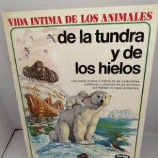 Livres d'occasion: VIDA INTIMA DE LOS ANIMALES DE LA TUNDRA Y DE LOS HIELOS. Lote 210437590