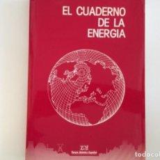 Libros de segunda mano de Ciencias: EL CUADERNO DE LA ENERGÍA. Lote 210568746
