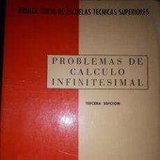 Libros de segunda mano de Ciencias: PROBLEMAS DE CÁLCULO INFINITESIMAL PRIMER CURSO DE ESCUELAS TÉNICAS SUPERIORES. Lote 210576158