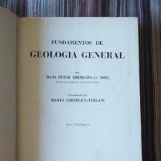 Libros de segunda mano: FUNDAMENTOS DE GEOLOGÍA GENERAL HANS PETER CORNELIUS, COMPLETADO POR MARTA C. FURLANI 1955 MADRID. Lote 210759382