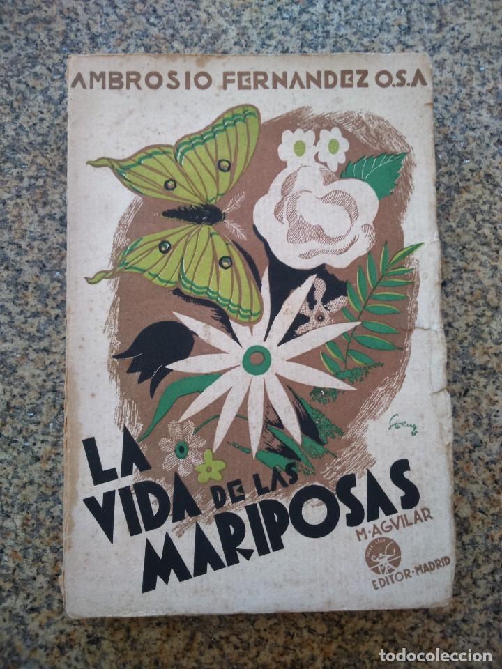 LA VIDA DE LAS MARIPOSAS - NARRACIONES DE UN CAZADOR - AMBROSIO FERNANDEZ -- AGUILAR -- (Libros de Segunda Mano - Ciencias, Manuales y Oficios - Biología y Botánica)