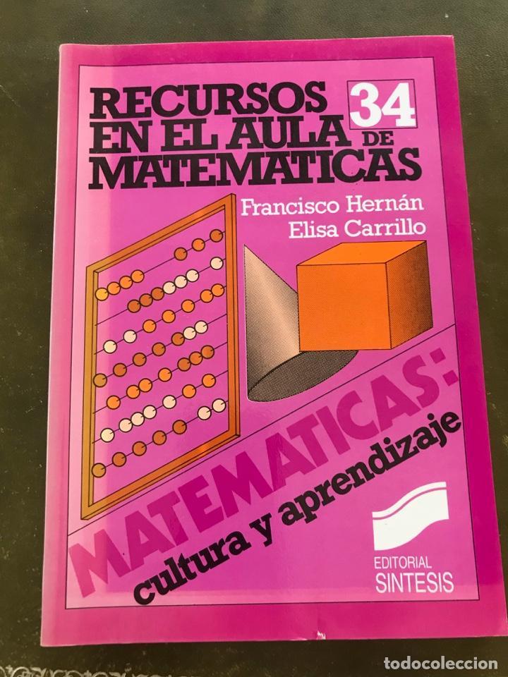 MATEMÁTICAS CULTURA Y APRENDIZAJE. Nº 34 RECURSOS EN EL AULA DE MATEMÁTICAS (Libros de Segunda Mano - Ciencias, Manuales y Oficios - Física, Química y Matemáticas)