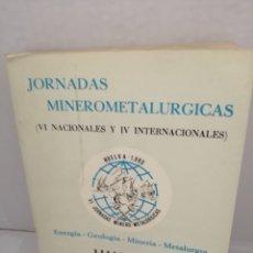 Libros de segunda mano: JORNADAS MINERO-METALÚRGICAS (VI NACIONALES Y IV INTERNACIONALES), HUELVA 22-27 SEPTIEMBRE 1980. Lote 210842279