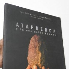 Libros de segunda mano: ATAPUERCA Y LA EVOLUCIÓN HUMANA - JUAN LUIS ARSUAGA, IGNACIO MARTÍNEZ. Lote 211369900