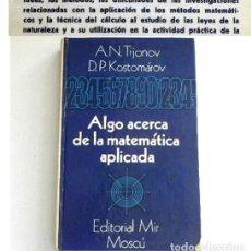 Libros de segunda mano de Ciencias: ALGO ACERCA DE LA MATEMÁTICA APLICADA LIBRO TIJONOV MATEMÁTICAS CIENCIAS MIR MOSCÚ ORDENADORES OPTIM. Lote 211420469