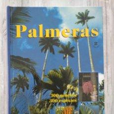 Libros de segunda mano: PALMERAS: 100 GÉNEROS, 300 ESPECIAS - JOSÉ ANTONIO DEL CAÑIZO. Lote 211422600