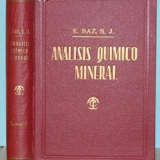 Libros de segunda mano de Ciencias: LMV - EUGENIO SAZ. S. J. ANALISIS QUIMICO MINERAL. EDITORIAL CASALS. 1944. Lote 211458870