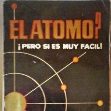 Libros de segunda mano de Ciencias: F. KLINGER - EL ÁTOMO? PERO SI ES MUY FÁCIL!. Lote 211471381