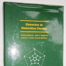 Libros de segunda mano de Ciencias: ELEMENTOS DE MATEMÁTICA DISCRETA POR EMILIO BUJALANCE Y OTROS DE ED. SANZ Y TORRES EN MADRID 2001. Lote 211474089