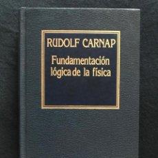Libros de segunda mano de Ciencias: FUNDAMENTACIÓN LÓGICA DE LA FÍSICA - RUDOLF CARNAP. Lote 211487319