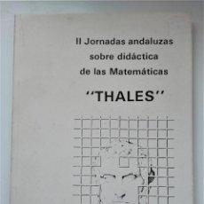 Libros de segunda mano de Ciencias: II JORNADAS ANDALUZAS DE EDUCACIÓN MATEMÁTICA THALES - ALMERÍA 1985.. Lote 211489362