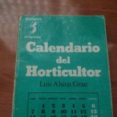 Livres d'occasion: CALENDARIO DEL HORTICULTOR (LUIS ALSINA GRAU). Lote 211577402