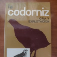 Livres d'occasion: LA CODORNIZ CRIA Y EXPLOTACIÓN (G. LUCOTTE). Lote 211577556