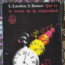 Libri di seconda mano: QUÉ ES LA TEORÍA DE LA RELATIVIDAD. L. LANDAU, Y. RUMER. Lote 211618405