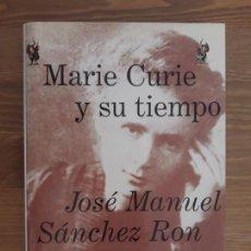 Libros de segunda mano de Ciencias: MARIE CURIE Y SU TIEMPO. JOSÉ MANUEL SÁNCHEZ RON.ED. CRÍTICA DRAKONTOS. Lote 211671839