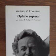 Libros de segunda mano de Ciencias: ¡OJALÁ LO SUPIERA! LAS CARTAS DE RICHARD P. FEYNMAN CRÍTICA,. Lote 211673550