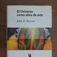 Libros de segunda mano de Ciencias: EL UNIVERSO COMO OBRA DE ARTE. JOHN D. BARROW. ED. CRÍTICA. Lote 211674066