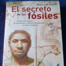 Libros de segunda mano: EL SECRETO DE LOS FÓSILES - MAURICIO ANTÓN - AGUILAR (2007). Lote 211675158