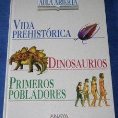 Libros de segunda mano: AULA ABIERTA Nº 5 - VIDA PREHISTÓRICA - DINOUSARIOS - PRIMEROS POBLADORES - ANAYA (1998). Lote 211676338