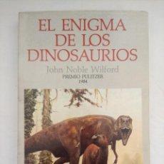 Libros de segunda mano: LIBRO/EL ENIGMA DE LOS DINOSAURIOS/JOHN NOBLE.. Lote 211677985