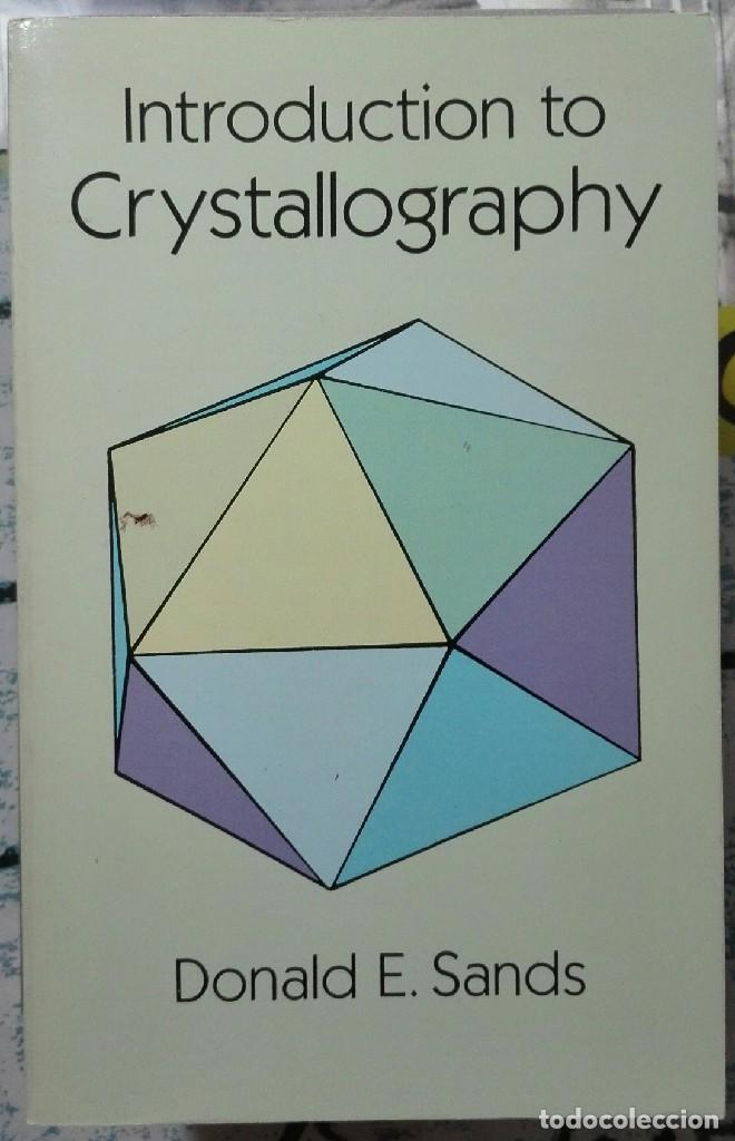 DONALD SANDS. INTRODUCTION TO CRYSTALLOGRAPHY. 1994 (Libros de Segunda Mano - Ciencias, Manuales y Oficios - Física, Química y Matemáticas)