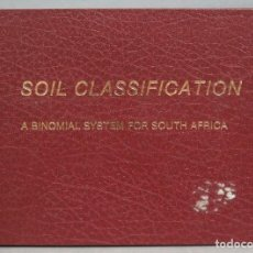 Libros de segunda mano: SOIL CLASSIFICATION. A BINOMIAL SYSTEM FOR SOUTH AFRICA. Lote 211923375