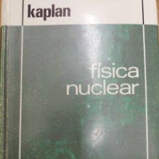 Libros de segunda mano de Ciencias: FÍSICA NUCLEAR KAPLAN AGUILAR 1970. Lote 211955315
