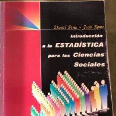 Libros de segunda mano de Ciencias: INTRODUCCIÓN A LA ESTADÍSTICA PARA LAS CIENCIAS SOCIALES.DANIEL PEÑA/JUAN ROMO. Lote 211959912