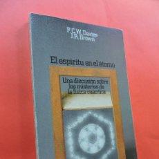 Libros de segunda mano de Ciencias: EL ESPÍRITU EN EL ÁTOMO. DAVIES, P.C.W. & BROWN, J.R. EDITORIAL ALIANZA. MADRID 1989.. Lote 211968930