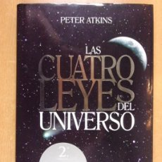 Libros de segunda mano de Ciencias: LAS CUATRO LEYES DEL UNIVERSO / PETER ATKINS / 2ª EDICIÓN 2008. ESPASA. Lote 211973192