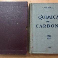 Libros de segunda mano de Ciencias: QUIMICA DEL CARBONO E,VITORIA S.J 1940 SEGUNDA EDICION CORREGIDA Y MUY AUMENTADA. Lote 211977800