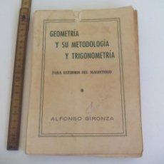 Libros de segunda mano de Ciencias: GEOMETRIA Y SU METODOLOGÍA Y TRIGONOMETRIA. PARA ESTUDIOS DE MAGISTERIO ALFONSO GIRONZA. 1953,. Lote 211993166