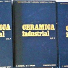 Libros de segunda mano de Ciencias: F. SINGER Y S.S.S SINGER - CERÁMICA INDUSTRIAL (3 VOL). Lote 211999485