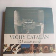 Libros de segunda mano de Ciencias: VICHY CATALÁN 125 AÑOS DE HISTORIA NATALIA PIERNAS 2009. Lote 212007307