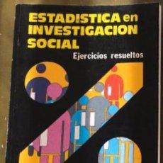 Libros de segunda mano de Ciencias: ESTADÍSTICA EN INVESTIGACIÓN SOCIAL. EJERCICIOS RESUELTOS. Mª JOSÉ MATEO RIVAS.. Lote 212063285