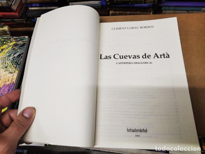 Libros de segunda mano: LAS CUEVAS DE ARTÀ . CLIMENT GARAU . EDICIONS DOCUMENTA BALEAR . 1ª EDICIÓN 2005 . MALLORCA - Foto 4 - 212153867