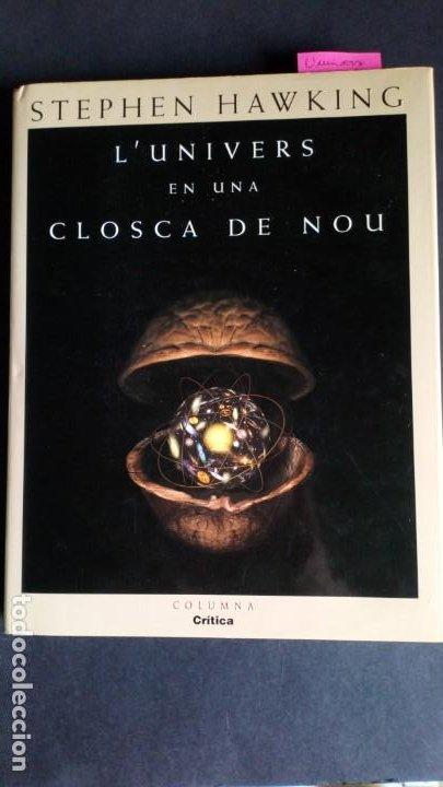 L'UNIVERS EN UNA CLOSCA DE NOU - STEPHEN HAWKING (Libros de Segunda Mano - Ciencias, Manuales y Oficios - Física, Química y Matemáticas)
