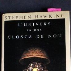 Libros de segunda mano de Ciencias: L'UNIVERS EN UNA CLOSCA DE NOU - STEPHEN HAWKING. Lote 212359731