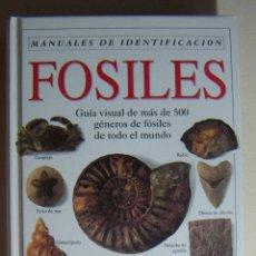 Libros de segunda mano: FÓSILES. GUÍA VISUAL DE MÁS DE 500 GÉNEROS DE FÓSILES DE TODO EL MUNDO CYRIL WALKER Y DAVID WARD. Lote 212397360