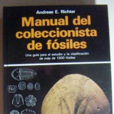 Libros de segunda mano: MANUAL DEL COLECCIONISTA DE FOSILES - ANDREAS E. RICHTER - EDICIONES OMEGA 1989 460 PÁGINAS. Lote 212397882
