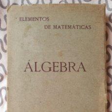 Libros de segunda mano de Ciencias: ALGEBRA . LASALA MARTINEZ 1942. Lote 212410733