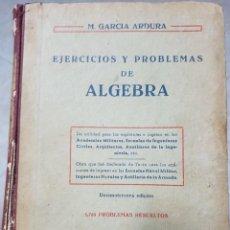 Libros de segunda mano de Ciencias: EJERCICIOS Y PROBLEMAS DE ALGEBRA - TAPAS DURAS - M. GARCÍA ARDURA - MADRID 1959. Lote 212562302